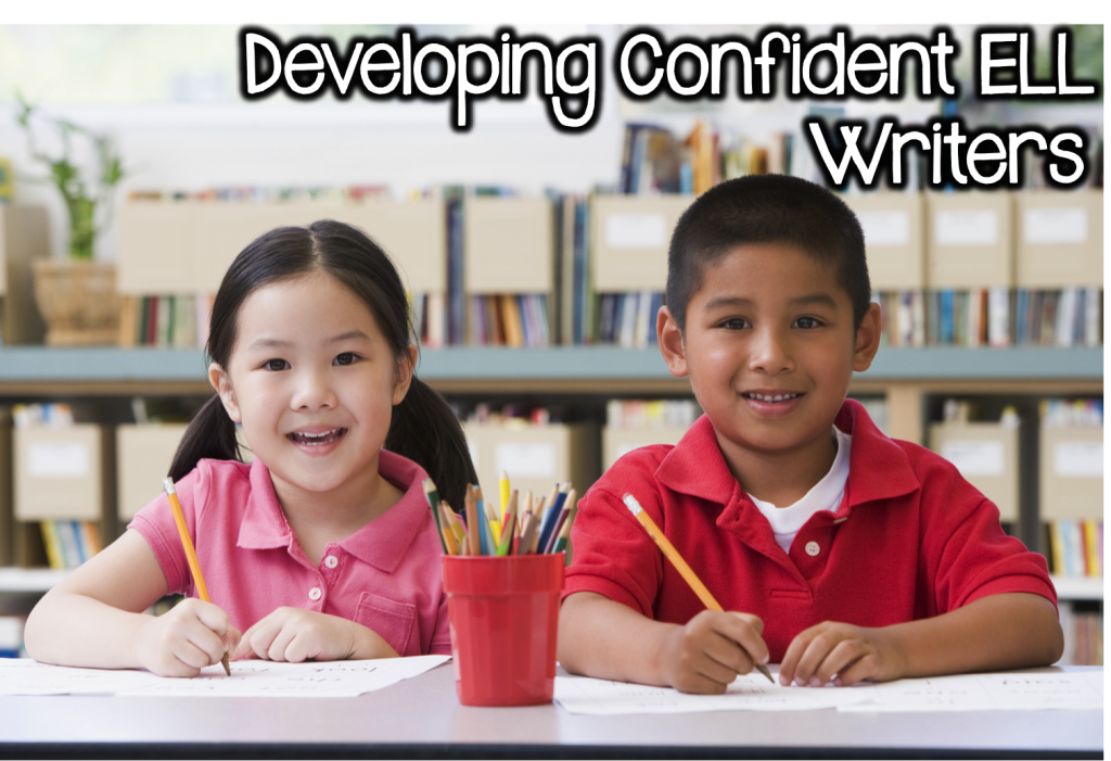 Developing Confident ELL Writers